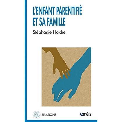 L'enfant parentifié et sa famille (Relations)