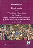Dicc. de terminos historicos de España de Miguel Romero Saiz (4 dic 2009) Tapa blanda