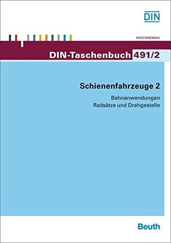 Schienenfahrzeuge 2: Bahnanwendungen Radsätze und Drehgestelle (DIN-Taschenbuch)