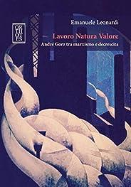 Lavoro Natura Valore: André Gorz tra marxismo e decrescita