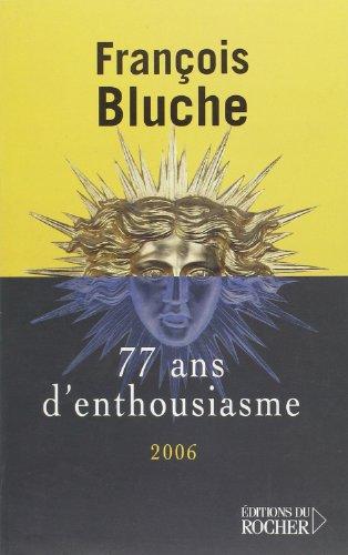 77 ans d'enthousiasme : Ressouvenirs par François Bluche