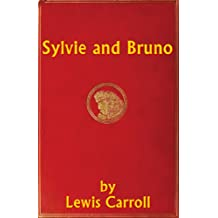 Sylvie and Bruno by Lewis Carroll : with classic drawing picture (Illustrated) (English Edition)