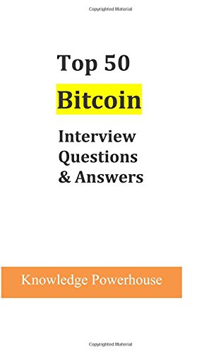 Top 50 Bitcoin Interview Questions & Answers