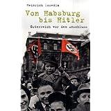 Von Habsburg bis Hitler: Österreich vor dem Anschluss