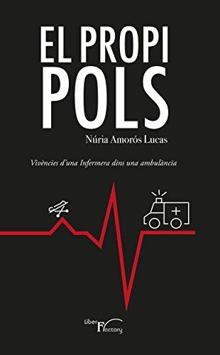 El propi pols: Vivències d´una infermera dins una ambulància (Catalan Edition) por Núria Amorós Lucas