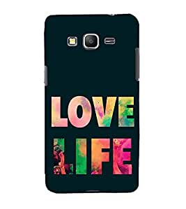 Love Life 3D Hard Polycarbonate Designer Back Case Cover for Samsung Galaxy Core Prime :: Samsung Galaxy Core Prime G360 :: Samsung Galaxy Core Prime Value Edition G361 :: Samsung Galaxy Win 2 Duos TV G360BT :: Samsung Galaxy Core Prime Duos