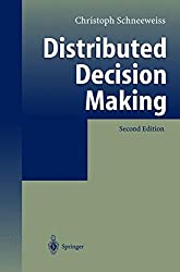 Distributed Decision Making by Christoph Schneeweiss (2003-06-17)
