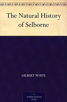 The Natural History of Selborne (English Edition) par [White, Gilbert]