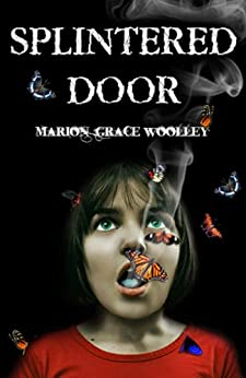 Splintered Door by [Woolley, Marion Grace]