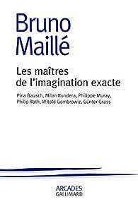 Les maîtres de l'imagination exacte par Bruno Maillé