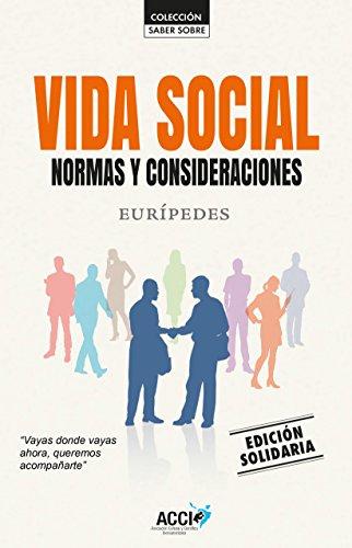 Vida social: Normas y consideraciones por Eurípides