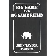 Big Game and Big Game Rifles by John Taylor (1997-01-28)