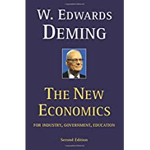 The New Economics for Industry, Government, Education - 2nd Edition: For Industry, Government, Education (Mit Press)