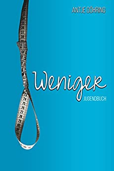 Weniger (German Edition) by [Döhring, Antje]