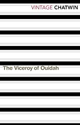 The Viceroy Of Ouidah (Vintage Classics) by Bruce Chatwin (1998-12-03)