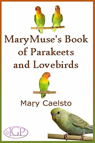 MaryMuse's Book of Parakeets and Lovebirds (English Edition)