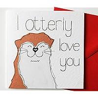 I Otterly Love You Valentine's Day/Anniversary/Birthday/Love Card