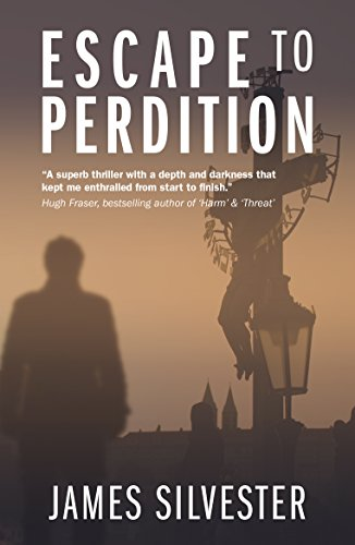 Escape to Perdition (Prague Book 1) by James Silvester