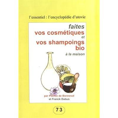 Faites vos cosmétiques et vos shampoings bio et naturels