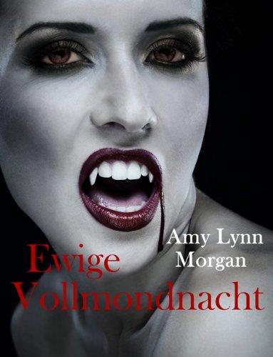 Ewige Vollmondnacht: Vampirroman