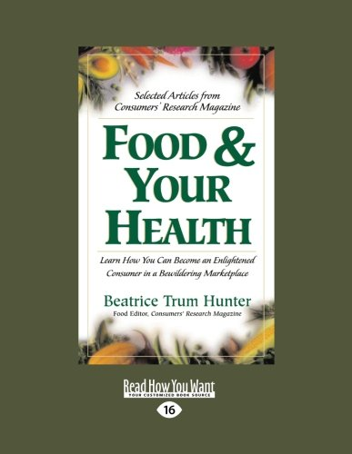 Food and Your Health: Selected Articles from Consumers' Research Magazine