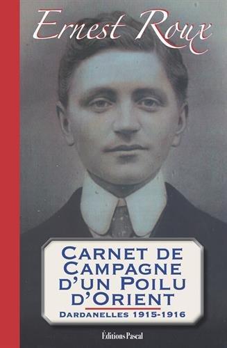 Carnet de campagne d'un Poilu d'Orient Dardanelles 1915-1916