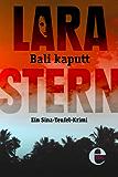 Bali kaputt: Ein Sina-Teufel-Krimi