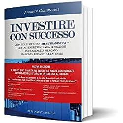 Investire con successo - Applica il metodo Theta TradinvestTM ed ottieni rendimenti migliori in ogni fase di mercato.