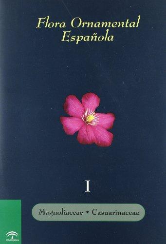 Flora ornamental española. Las plantas cultivadas en la España peninsular e insular. T.I: Magnoliaceae a Casuarinaceae por J. (Coord.) Sanchez