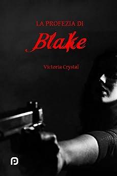 La profezia di Blake di [Victoria Crystal]