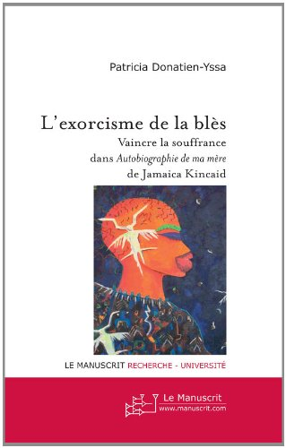 L'exorcisme de la bls : Vaincre la souffrance dans Autobiographie de ma mre de Jamaica Kincaid