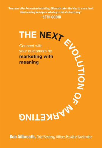 The Next Evolution of Marketing: Connect with Your Customers by Marketing with Meaning (English Edition)