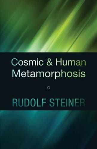 Cosmic and Human Metamorphosis: Revised Editon (Cw 175) por Rudolf Steiner