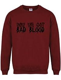 Now We Got Bad Blood - Maroon - Unisex Fit Sweater - Fun Slogan Jumper