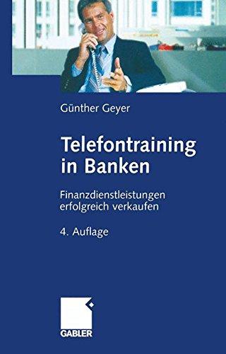 Telefontraining in Banken: Finanzdienstleistungen Erfolgreich Verkaufen (German Edition)