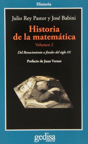 Historia de la matemática. Volumen 2: Del Renacimiento a finales del siglo XX (CLADEMA / HISTORIA) por Julio Rey Pastor