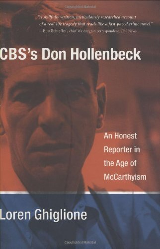 cbss-don-hollenbeck-an-honest-reporter-in-the-age-of-mccarthyism-by-loren-ghiglione-2008-10-06