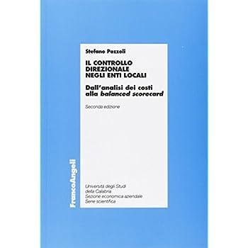 Il Controllo Direzionale Negli Enti Locali. Dall'analisi Dei Costi Alla «Balanced Scorecard»