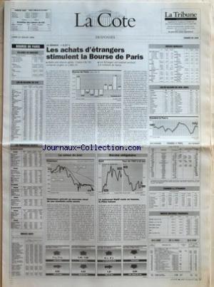 COTE (LA) du 12/07/1993 - LA SEANCE +0,27 % - LES ACHATS DÔÇÖETRANGERS STIMULENT LA BOURSE DE PARIS - DELACHAUX PREVOIT UN NOUVEAU RECUL DE SES RESULTATS CETTE ANNEE - LE NOTIONNEL MATIF RESTE EN HAUSSE LE PIBOR BAISSE