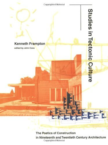 Studies in Tectonic Culture: The Poetics of Construction in Nineteenth and Twentieth Century Architecture by Kenneth Frampton (10-Oct-2001) Paperback