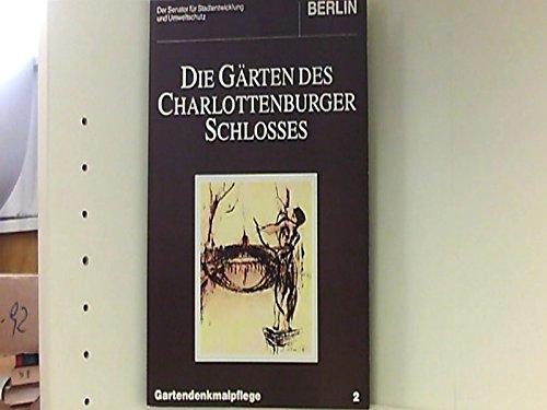 Die Gärten des Charlottenburger Schlosses. Gartendenkmalpflege 2. -