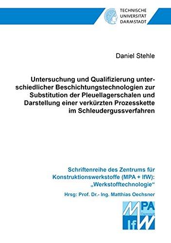 Untersuchung und Qualifizierung unterschiedlicher Beschichtungstechnologien zur Substitution der Pleuellagerschalen und Darstellung einer verkürzten ... (MPA + IfW):