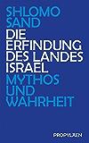 Die Erfindung des Landes Israel: Mythos und Wahrheit