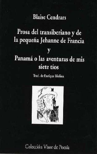 Prosa Del Transiberiano Y De La Pequeña Jehanne De Francia Y Panamá O Las Aventuras De Mis Siete Tíos (Visor de Poesía) por Blaise Cendrars