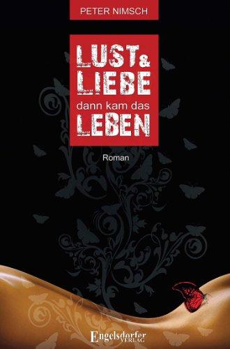 Buchseite und Rezensionen zu 'Lust und Liebe dann kam das Leben' von Peter Nimsch