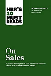 HBR's 10 Must Reads on Sales (with bonus interview of Andris Zoltners) (HBR's 10 Must Reads): Bonus Article: An Interview with Andris Zoltners