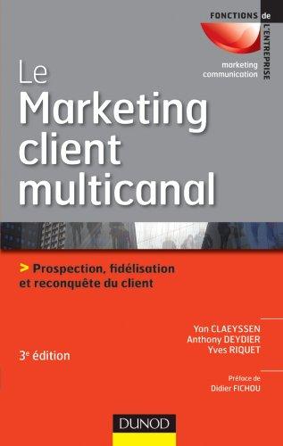 Le marketing client multicanal - 3ème �...