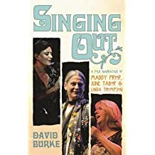 [(Singing Out: A Folk Narrative of Maddy Prior, June Tabor and Linda Thompson)] [Author: David Burke] published on (April, 2015)