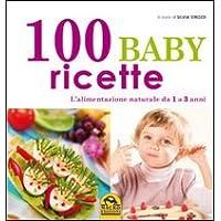 100 baby ricette  L  39 alimentazione naturale da 1 ai 3 anni