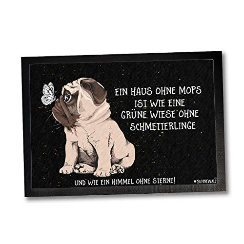 35 x 50 Fußmatte Mops Hund Hundematte EIN Haus ohne Mops ist wie eine Wiese ohne Schmetterlinge